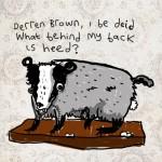 A dead badger, riddling a challenge to Derren Brown