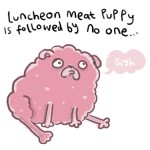 A meat puppy