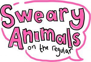 Sweary Animals On The Regular